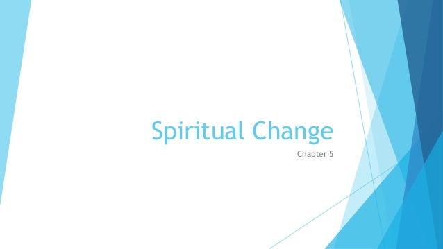 Spiritual Change Chapter 5