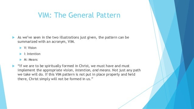 VIM: The General Pattern  As we've seen in the two illustrations just given, the pattern can be summarized with an acrony...