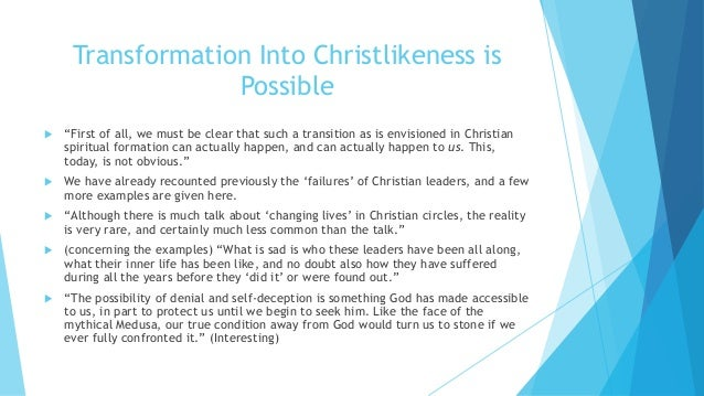 """Transformation Into Christlikeness is Possible  """"First of all, we must be clear that such a transition as is envisioned i..."""