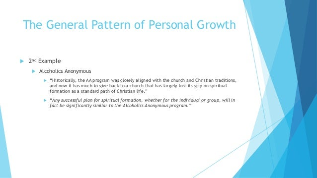"""The General Pattern of Personal Growth  2nd Example  Alcoholics Anonymous  """"Historically, the AA program was closely al..."""