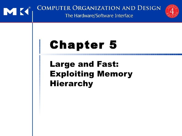 Chapter 5 Large and Fast: Exploiting Memory Hierarchy