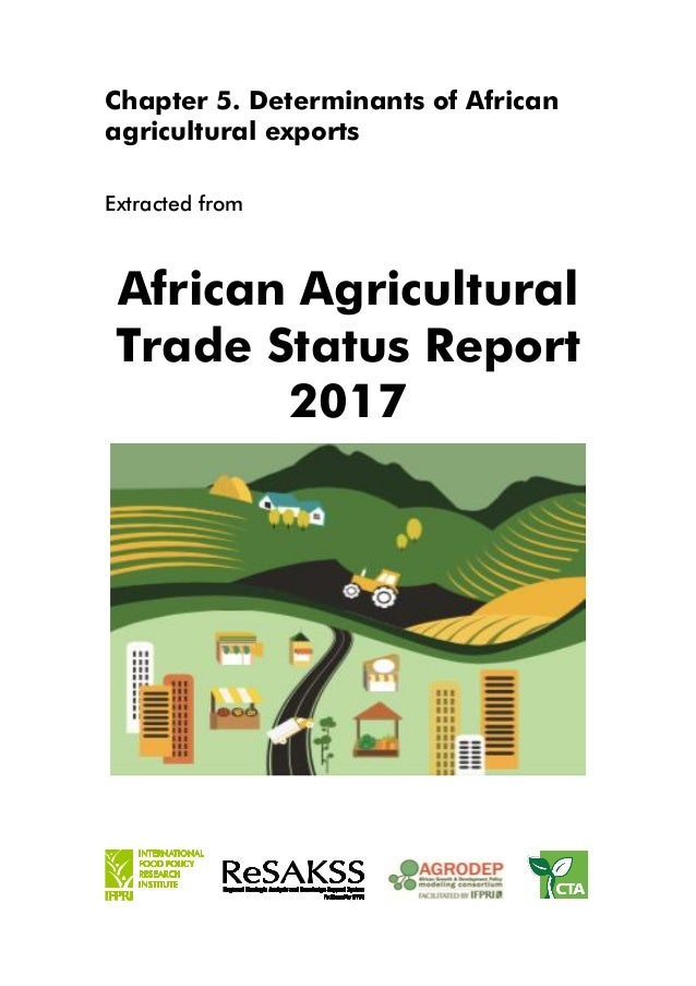 Chapter 5. Determinants of African agricultural exports Extracted from African Agricultural Trade Status Report 2017