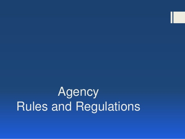 Agency Rules and Regulations