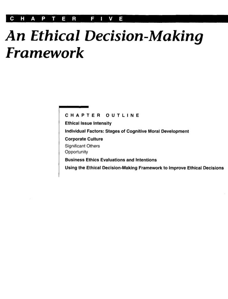 ethics framework of business decision making Chapter 5 ethical decision making study  according to the ethical decision-making framework, the absence of punishment provides an opportunity for unethical .