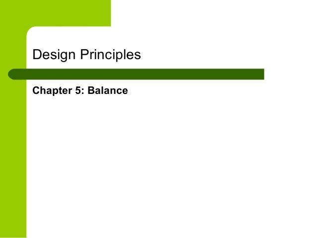 Design Principles Chapter 5: Balance
