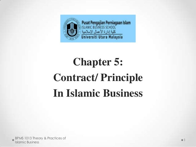 Chapter 5: Contract/ Principle In Islamic Business  BPMS 1013 Theory & Practices of Islamic Business  1