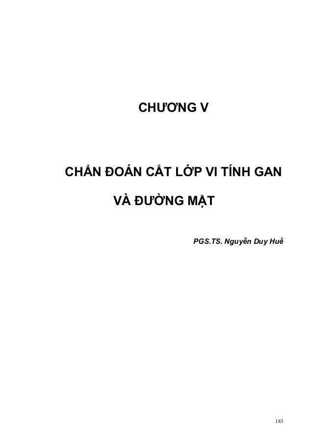 CHƯƠNG V  CHẨN ĐOÁN CẮT LỚP VI TÍNH GAN VÀ ĐƯỜNG MẬT PGS.TS. Nguyễn Duy Huề  183