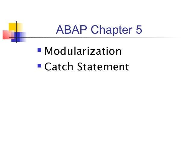 ABAP Chapter 5  Modularization  Catch Statement