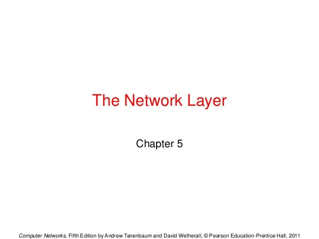Computer Networks, Fifth Edition by Andrew Tanenbaum and David Wetherall, © Pearson Education-Prentice Hall, 2011 The Netw...