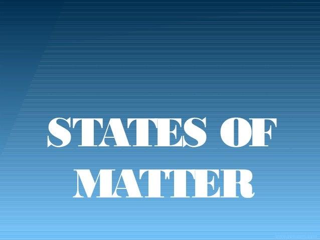 www.company.com STATES OF MATTER