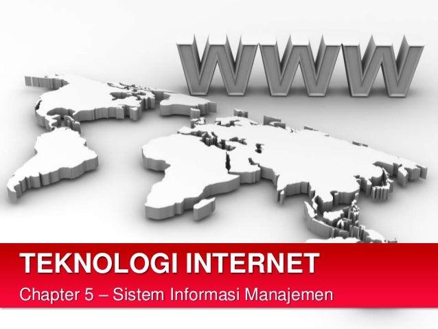 TEKNOLOGI INTERNETChapter 5 – Sistem Informasi Manajemen
