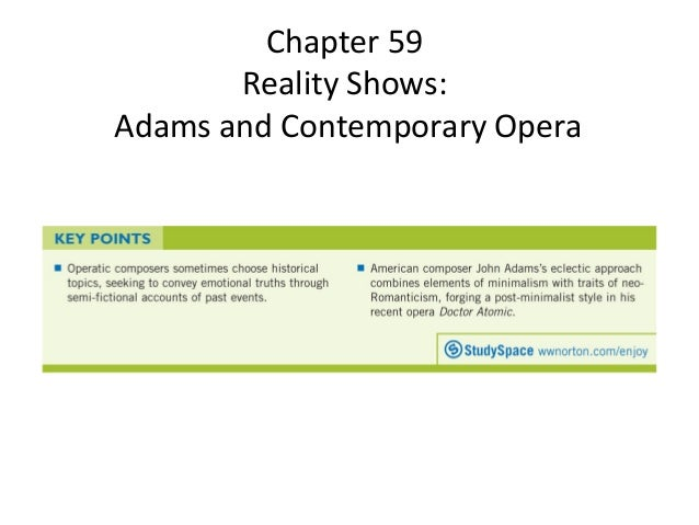 Chapter 59 Reality Shows: Adams and Contemporary Opera