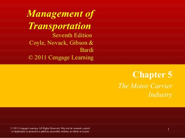 Management of Transportation Seventh Edition Coyle, Novack, Gibson & Bardi © 2011 Cengage Learning Chapter 5 The Motor Car...