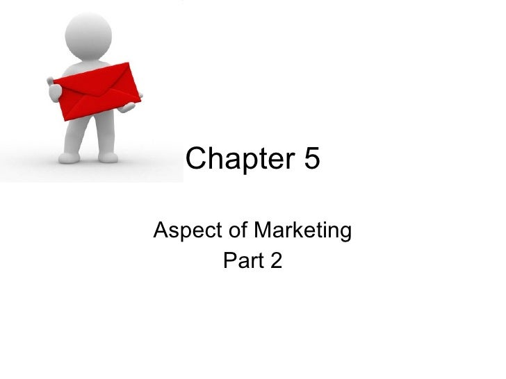 Chapter 5 Aspect of Marketing Part 2