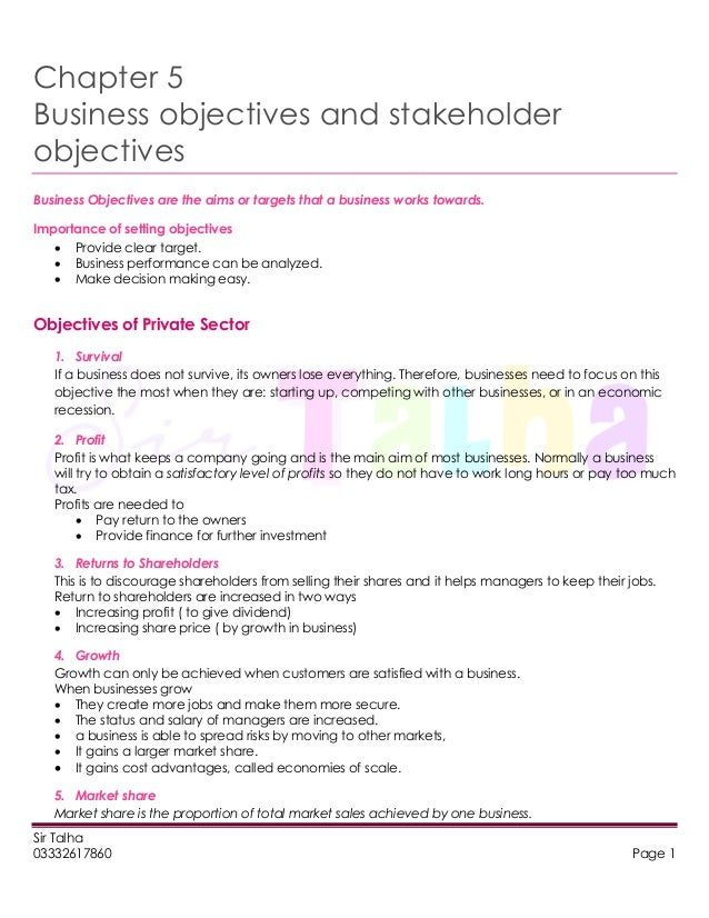 Sir Talha 03332617860 Page 1 Chapter 5 Business objectives and stakeholder objectives Business Objectives are the aims or ...