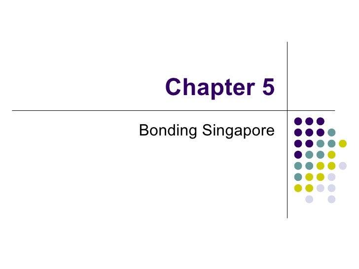 Chapter 5 Bonding Singapore