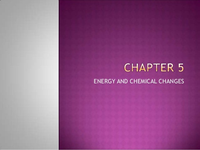 ENERGY AND CHEMICAL CHANGES