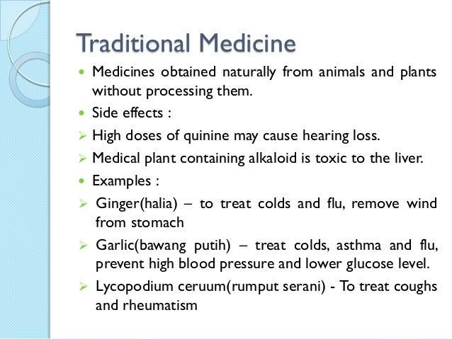 Traditional medicines.