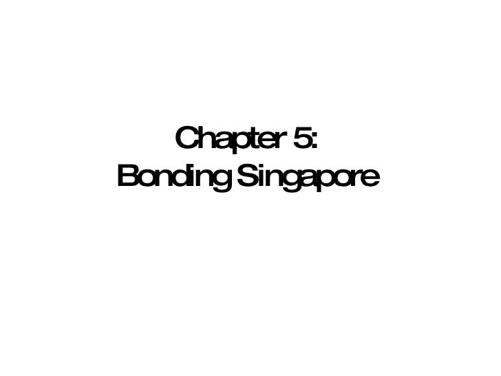 bonding singapore essays Chemical bonding essay print if you are the original writer of this essay and no longer wish to have the essay published on the uk essays website then please.