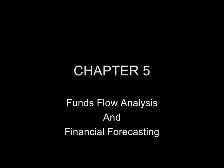 CHAPTER 5Funds Flow Analysis        AndFinancial Forecasting