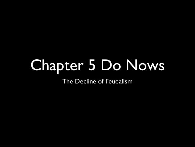 Chapter 5 Do Nows    The Decline of Feudalism