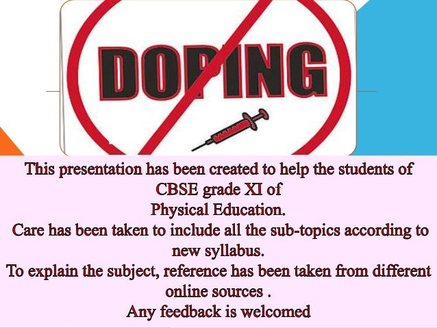 5.1 Concept and Classification of Doping 5.2 Prohibited Substances & Methods 5.3 Responsibilities of Athletes 5.4 Side Eff...