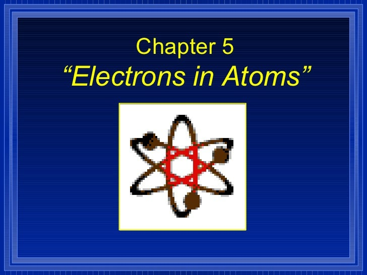 """Chapter 5 """"Electrons in Atoms"""""""