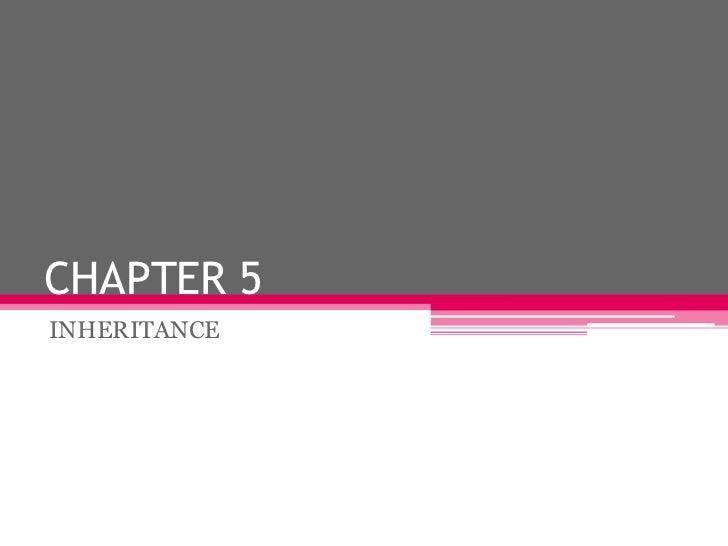 CHAPTER 5INHERITANCE