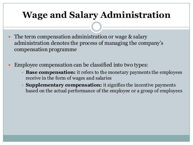 salary and wages admin Compensation & benefits wages and salaries when determining what your organization will pay for wages and salaries, it is important to.