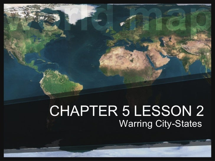 CHAPTER 5 LESSON 2 Warring City-States