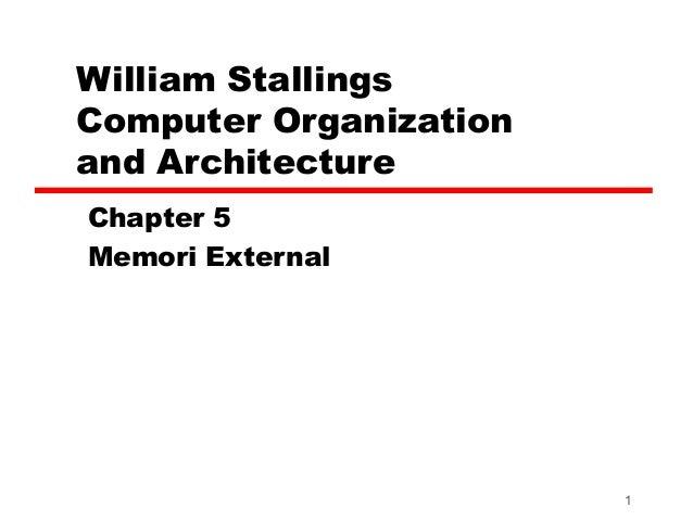 William StallingsComputer Organizationand ArchitectureChapter 5Memori External                        1
