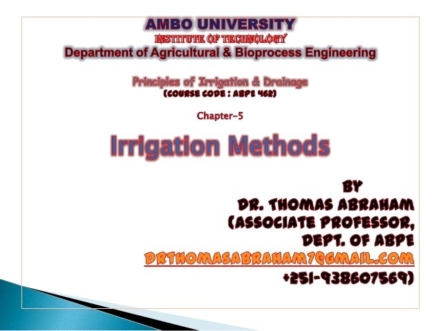 Irrigation Methods are mainly classified into : 1. Surface Irrigation or Gravity Irrigation 2. Subsurface Irrigation or Su...