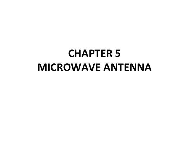 CHAPTER 5 MICROWAVE ANTENNA