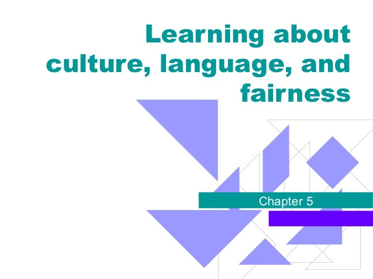 Learning about culture, language, and fairness Chapter 5