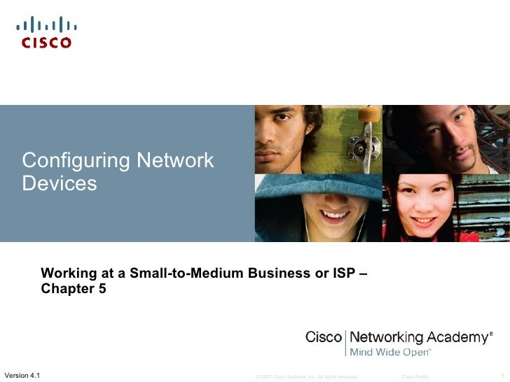 Configuring Network     Devices              Working at a Small-to-Medium Business or ISP –              Chapter 5Version ...