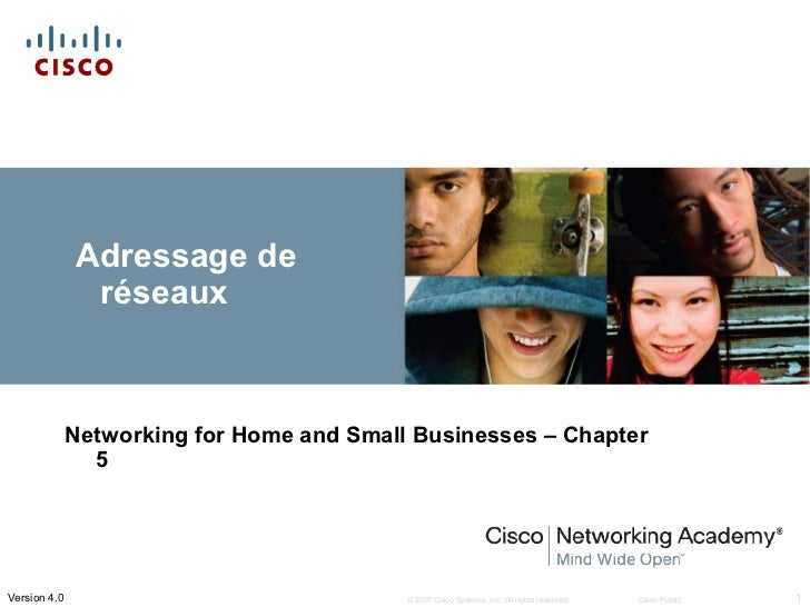Adressage de               réseaux              Networking for Home and Small Businesses – Chapter                5Version...