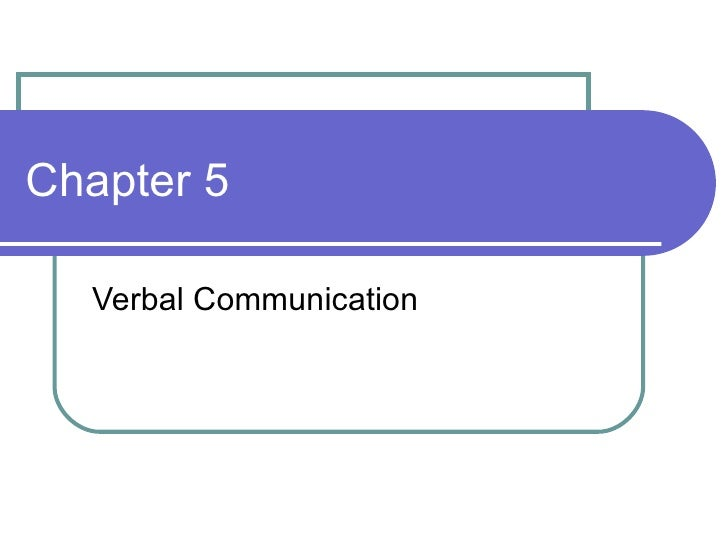 Chapter 5 Verbal Communication