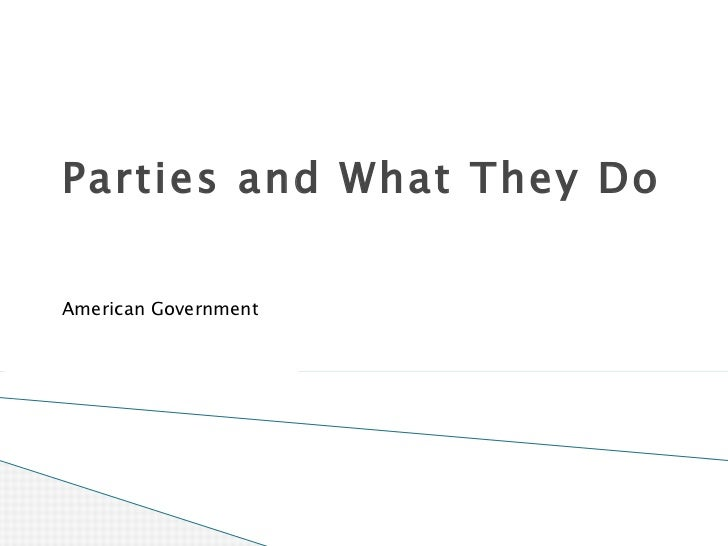 Parties and What They Do American Government