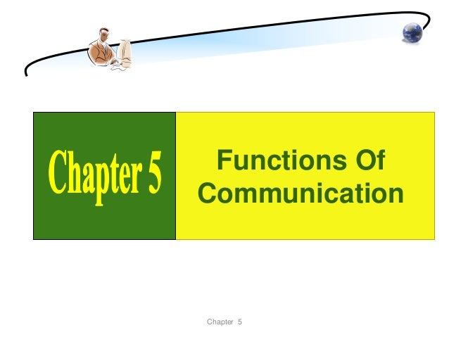 Functions OfCommunicationChapter 5