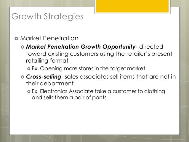 Growth Strategies Market       Penetration     Market Penetration Growth Opportunity- directed      toward existing cust...