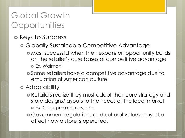 Global GrowthOpportunities Keys    to Success    Globally Sustainable Competitive Advantage      Most successful when t...