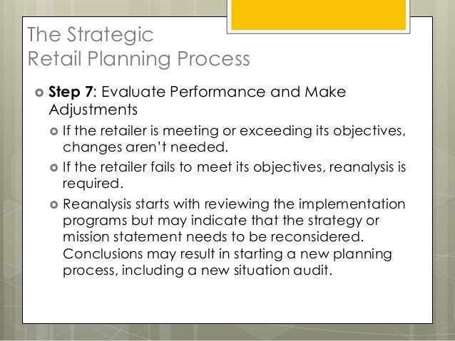 The StrategicRetail Planning Process Step7: Evaluate Performance and Make  Adjustments     If the retailer is meeting or...