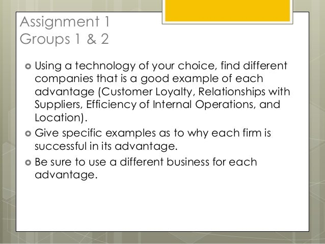 Assignment 1Groups 1 & 2 Using a technology of your choice, find different  companies that is a good example of each  adv...