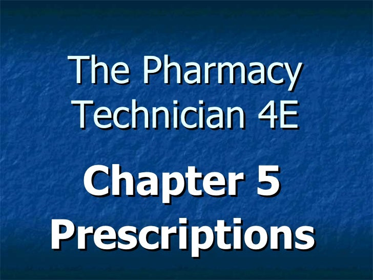 The Pharmacy Technician 4E Chapter 5 Prescriptions
