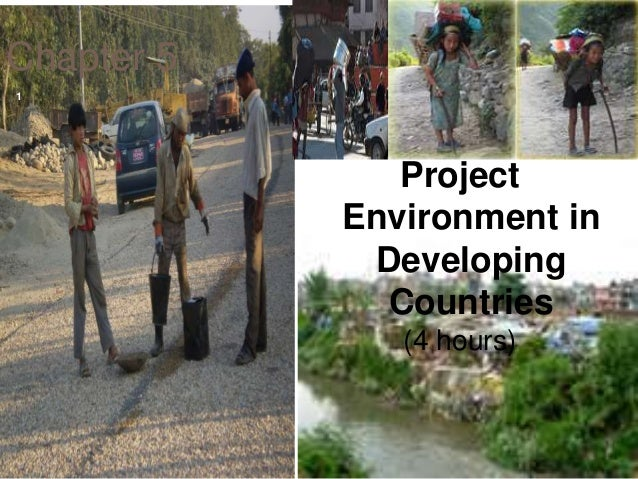 Chapter 5 Project Environment in Developing Countries (4 hours) 1