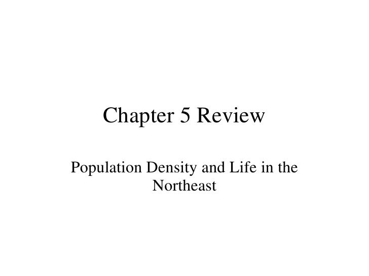 Chapter 5 Review Population Density and Life in the Northeast