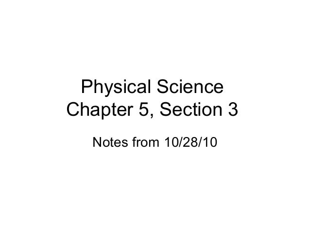 Physical Science Chapter 5, Section 3 Notes from 10/28/10
