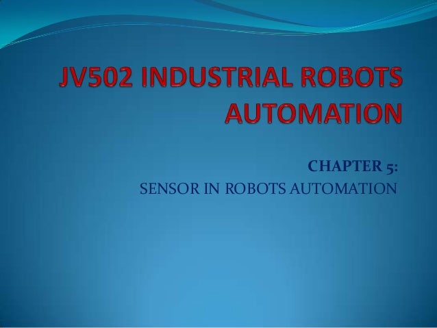 CHAPTER 5: SENSOR IN ROBOTS AUTOMATION