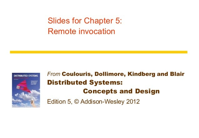 Slides for Chapter 5:Remote invocationFrom Coulouris, Dollimore, Kindberg and BlairDistributed Systems:          Concepts ...