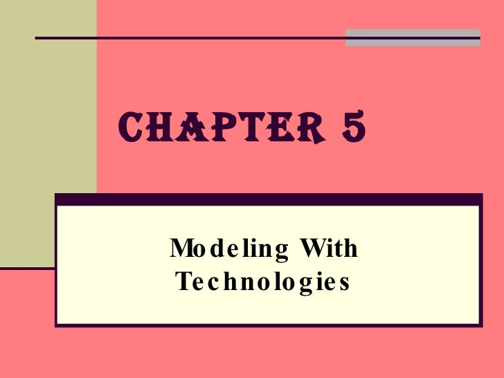 Chapter 5 Modeling With Technologies